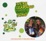 """We're Learning Through Song"" with Lisa Baldwin and Melinda Mills"